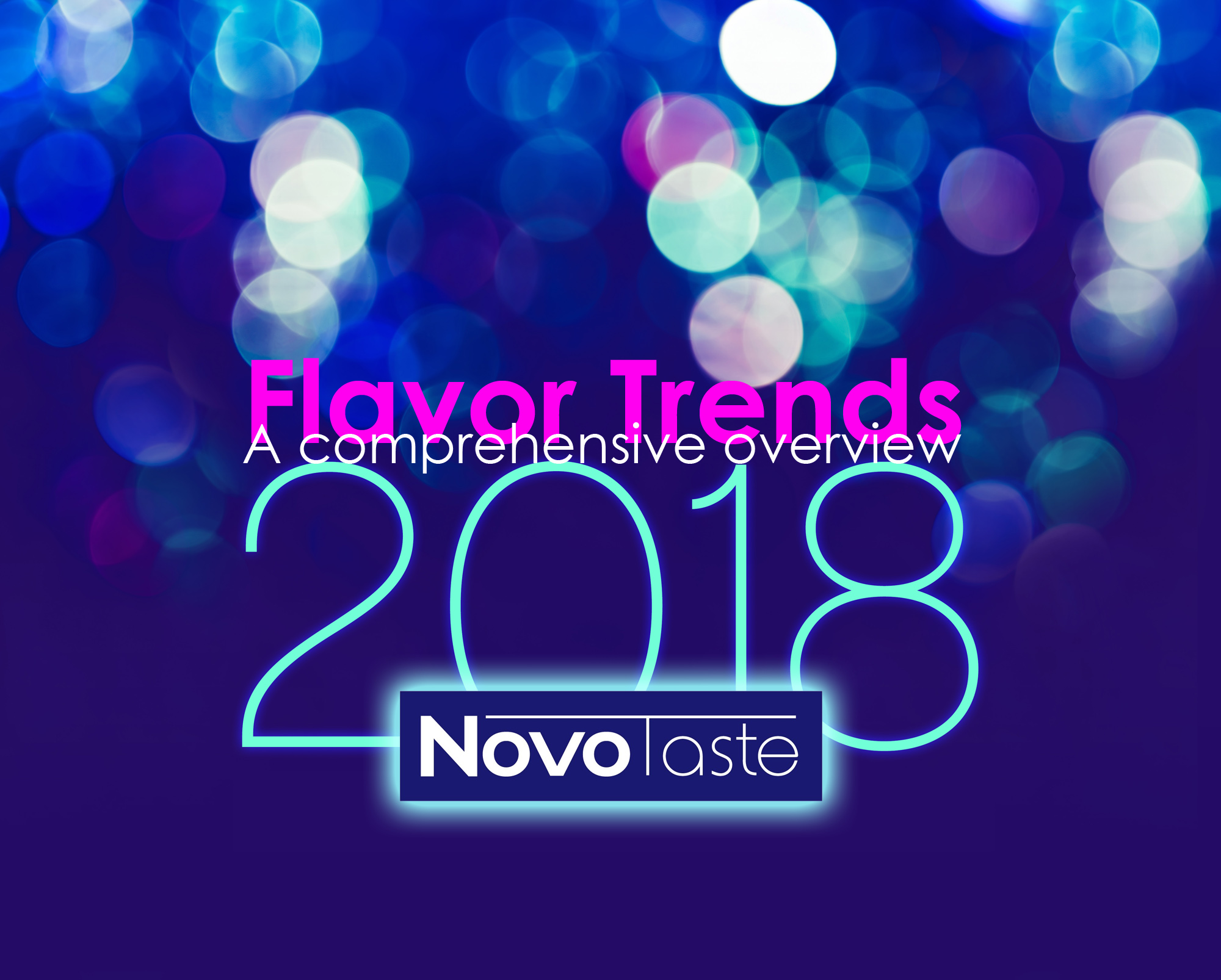 2018 Flavor Trends: A Comprehensive Overview