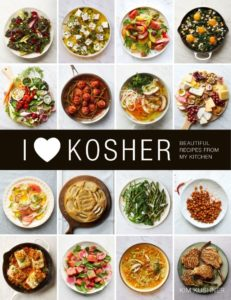I Heart Kosher: Beautiful Recipes from My Kitchen by Kim Kushner